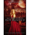 Wolf Springs Chronicles: Hot Blooded,  By Nancy Holder & Debbie Viguie, Paperback